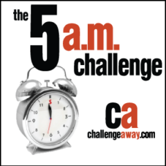 The 5 a.m. Challenge – How to Get Up Early
