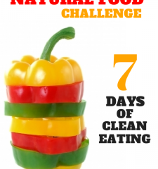 The Natural Food Challenge- 7 Days of Clean Eating